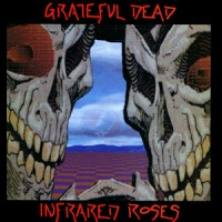Purchase The Grateful Dead - Infrared Roses