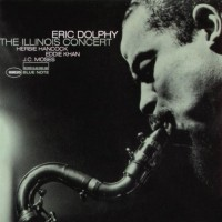 Purchase Eric Dolphy - The Illinois Concert