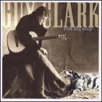 Purchase Guy Clark - Cold Dog Soup