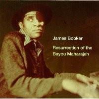 Purchase James Booker - Resurrection Of The Bayou Maharajah