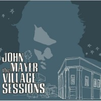 Purchase John Mayer - The Village Sessions (EP)