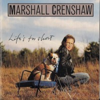 Purchase Marshall Crenshaw - Life's Too Short
