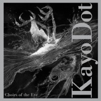 Purchase Kayo Dot - Choirs of the Eye