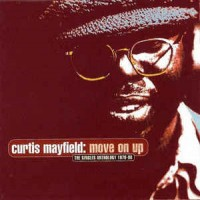 Purchase Curtis Mayfield - Move On Up: The Singles Anthology 1970-90 CD1