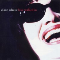 Purchase Diane Schuur - Love Walked In