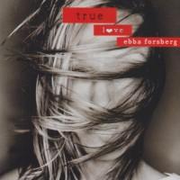 Purchase Ebba Forsberg - True Love