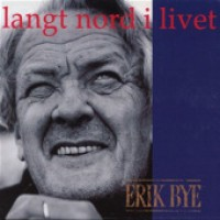 Purchase Erik Bye - Langt Nord i Livet