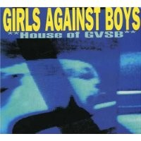 Purchase Girls Against Boys - House of GVSB