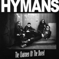 Purchase Hymans - The Chairmen Of The Bored