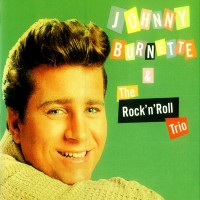 Purchase Johnny Burnette - Johnny Burnette & The Rock 'n Roll Trio ...Plus