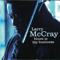 Purchase Larry McCray - Blues Is My Business
