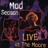 Purchase Mad Season - LIVE AT THE MOORE