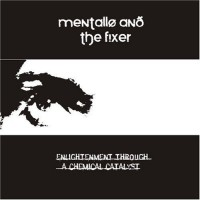 Purchase Mentallo and The Fixer - Enlightenment Through A Chemical Catalyst