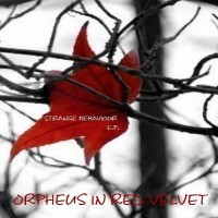 Purchase Orpheus In Red Velvet - Strange Behaviour EP