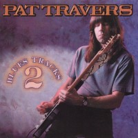 Purchase Pat Travers - Blues Tracks 2