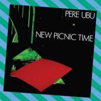 Purchase Pere Ubu - New Picnic Time