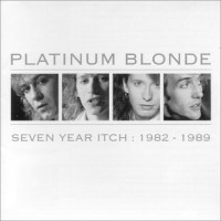 Purchase Platinum Blonde - Seven Year Itch: 1982-1989