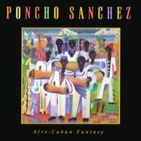 Purchase Poncho Sanchez - Afro-Cuban Fantasy