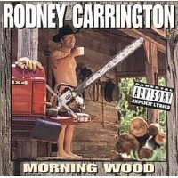 Purchase Rodney Carrington - Morning Wood