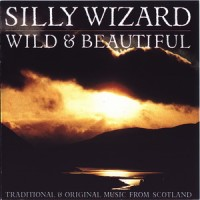Purchase Silly Wizard - Wild & Beautiful