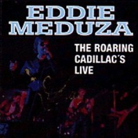 Purchase Eddie Meduza - The Roaring Cadillac's Live
