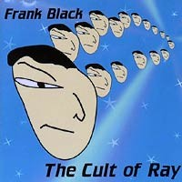 Purchase Frank Black - The Cult of Ray