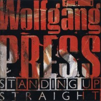 Purchase The Wolfgang Press - Standing Up Straight