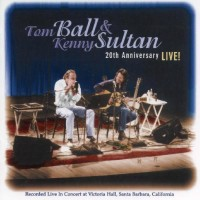 Purchase Tom Ball & Kenny Sultan - 20th Anniversary - LIVE!