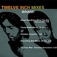 Purchase Wham! - Twelve Inch Mixes