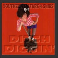 Purchase Southern Culture On The Skids - Ditch Diggin'