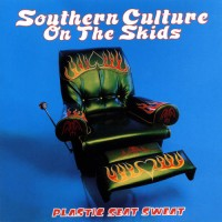 Purchase Southern Culture On The Skids - Plastic Seat Sweat