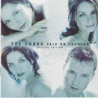 Purchase The Corrs - Talk On Corners (Special Edition)