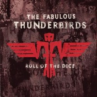 Purchase The Fabulous Thunderbirds - Roll Of The Dice