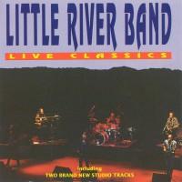 Purchase Little River Band - Live Classics (European Version - 2 Studio Tracks)