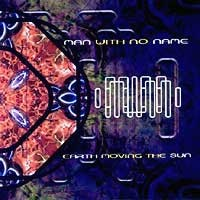 Purchase Man With No Name - Earth Moving The Sun
