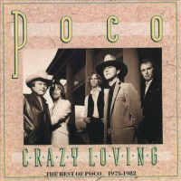 Purchase POCO - Crazy Loving: The Best of Poco 1975-1982