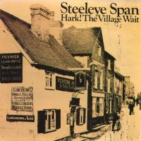 Purchase Steeleye Span - Hark! The Village Wait