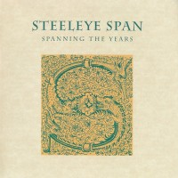 Purchase Steeleye Span - Spanning The Years (Disc One)