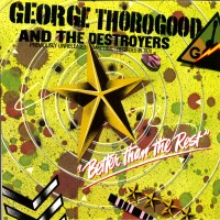 Purchase George Thorogood - Better Than the Rest