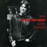 Purchase George Thorogood & the Destroyers - More George Thorogood & The Destroyers