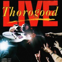 Purchase George Thorogood & the Destroyers - Live