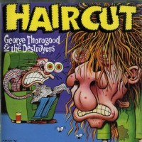 Purchase George Thorogood & the Destroyers - Haircut