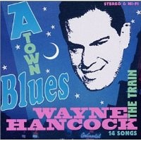 Purchase Wayne Hancock - A-Town Blues