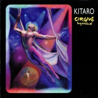 Purchase Kitaro - Cirque Ingenieux