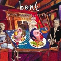 Purchase Bent - Programmed To Love