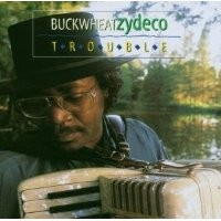 Purchase Buckwheat Zydeco - Trouble