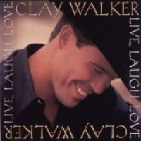 Purchase Clay Walker - Live Laugh Love