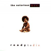 Purchase Notorious B.I.G. - Ready to Di e