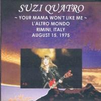 Purchase Suzi Quatro - Your Mama Won't Like Me