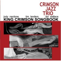 Purchase The Crimson Jazz Trio - King Crimson Songbook, Vol 1